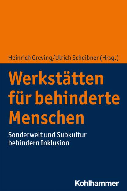 Группа авторов Werkstätten für behinderte Menschen группа авторов teilhabebedarfe von menschen mit behinderungen