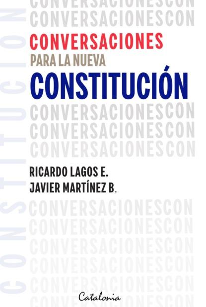 Ricardo Lagos E. Conversaciones para la nueva Constitución mario fernando garcés durán estallido social y una nueva constitución para chile
