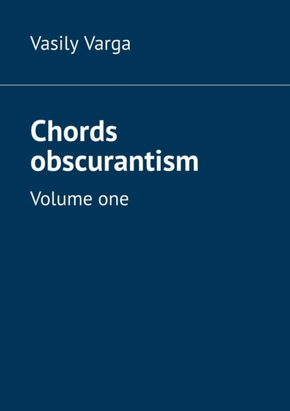 Vasily Varga Chords obscurantism. Volume one недорого