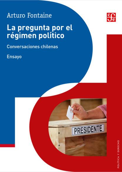 Фото - Arturo Fontaine La pregunta por el régimen político arturo fontaine la pregunta por el régimen político