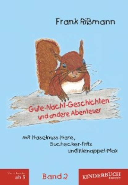 Frank Rißmann Gute-Nacht-Geschichten und andere Abenteuer mit Haselnuss-Hans, Buchecker-Fritz und Kienappel-Max (BAND 2) beate lau eine verdammt gute geschichte
