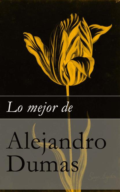 alejandro sarbach ferriol filosofar con jvenes Alejandro Dumas Lo mejor de Alejandro Dumas