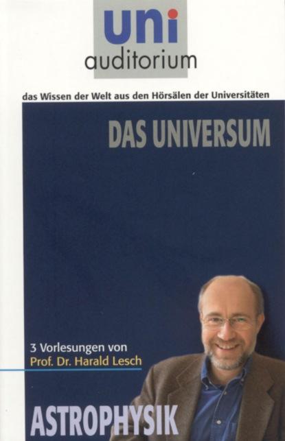 Фото - Harald Lesch Das Universum wilfried nelles die welt in der wir leben