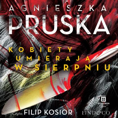 Agnieszka Pruska Kobiety umierają w sierpniu недорого