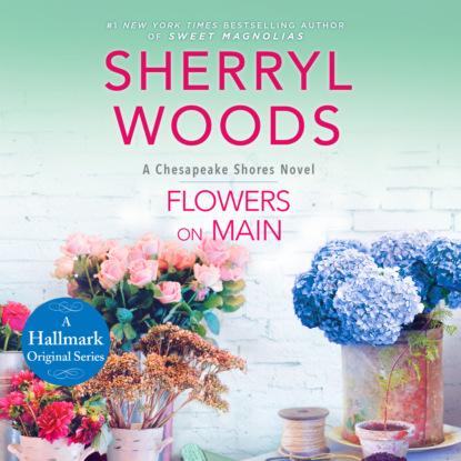Flowers on Main - Chesapeake Shores, Book 2 (Unabridged)