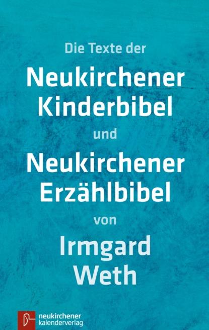 Irmgard Weth Neukirchener Kinderbibel Neukirchener Erzählbibel (ohne Illustrationen) urs weth selbstbeobachtung als soziale kernkompetenz
