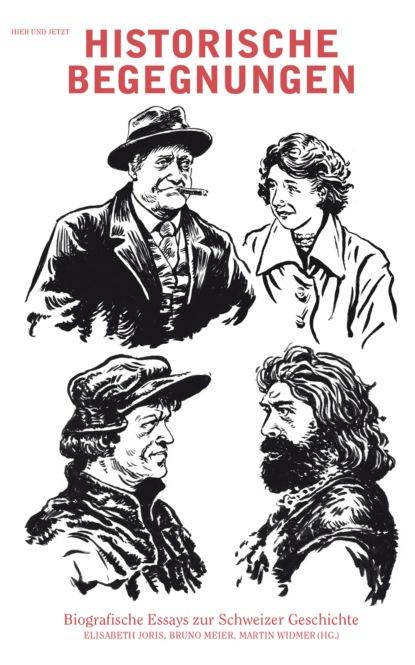 Группа авторов Historische Begegnungen группа авторов menschen die geschichte schrieben