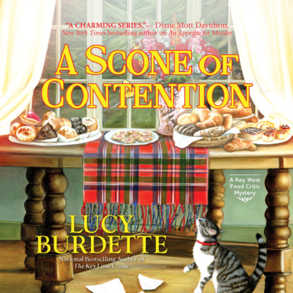 Фото - Lucy Burdette A Scone of Contention - Key West Food Critic, Book 11 (Unabridged) leslie meier christmas cookie murder lucy stone book 6 unabridged