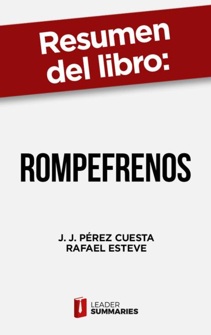 Leader Summaries Resumen del libro RompeFrenos de J. J. Pérez Cuesta linda scott publicidad y revolución