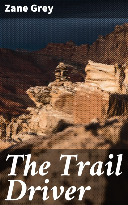 The Trail Driver