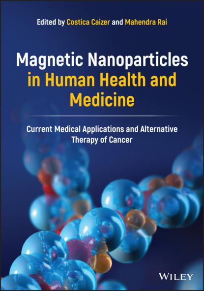 Группа авторов Magnetic Nanoparticles in Human Health and Medicine недорого
