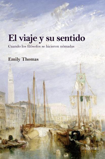 Emily Thomas El viaje y su sentido félix de azara correspondencia oficial e inedita sobre la demarcacion de limites entre el paraguay y el brasil