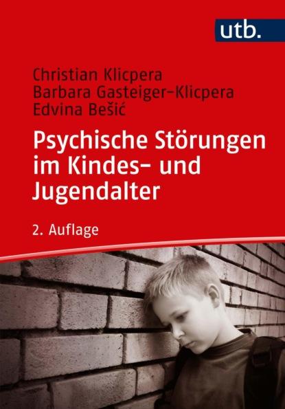 magdalena stemmer lück verstehen und behandeln von psychischen störungen Christian Klicpera Psychische Störungen im Kindes- und Jugendalter