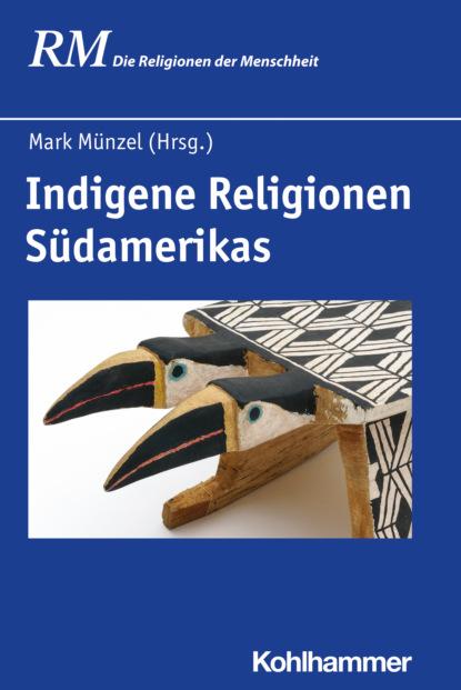 Indigene Religionen S?damerikas