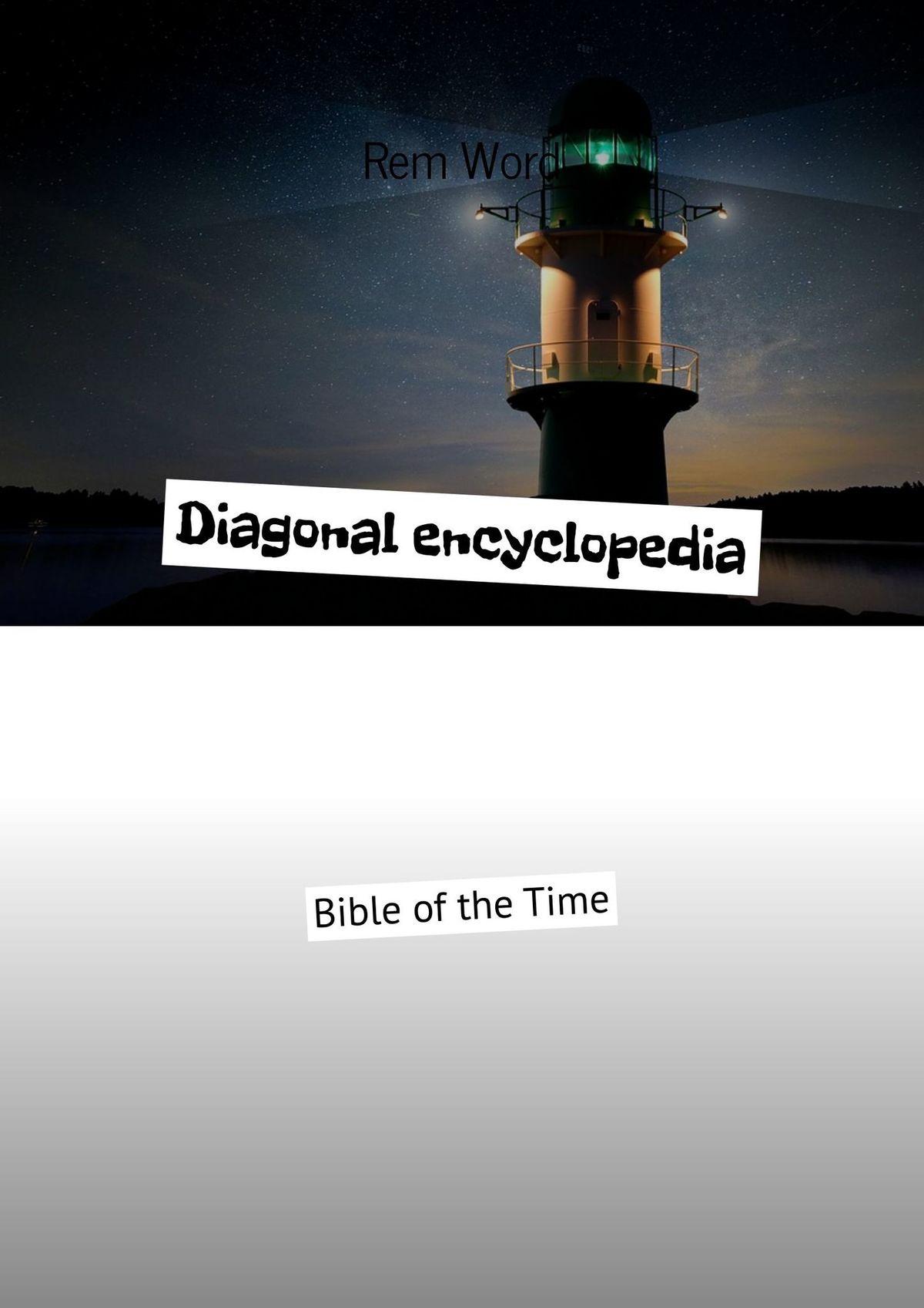 Diagonal encyclopedia. Bible oftheTime