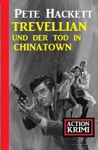 Trevellian und der Tod in Chinatown: Action Krimi