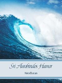 Sri Aurobindos Humor