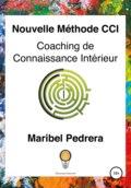 Nouvelle Méthode CCI Coaching de Connaissance Intérieur