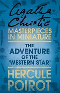 The Adventure of the 'Western Star': A Hercule Poirot Short Story