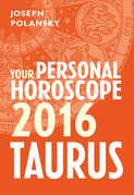 Taurus 2016: Your Personal Horoscope