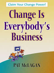 Change Is Everybody\'s Business