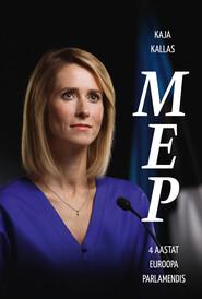 MEP. 4 aastat Euroopa Parlamendis