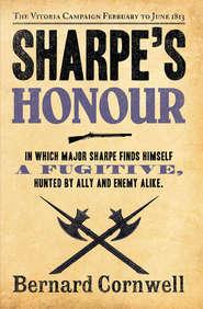 Sharpe's Honour: The Vitoria Campaign, February to June 1813