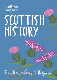 Scottish History: From Bannockburn to Holyrood