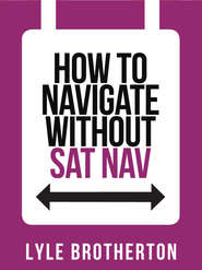 How To Navigate Without Sat Nav