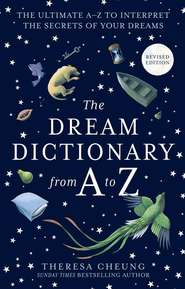 The Dream Dictionary from A to Z [Revised edition]: The Ultimate A–Z to Interpret the Secrets of Your Dreams