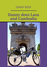 Danny does Laosand Cambodia