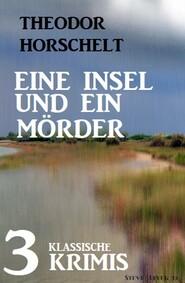 Eine Insel und ein Mörder: 3 klassische Krimis