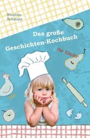 Das große Geschichten-Kochbuch für Kinder