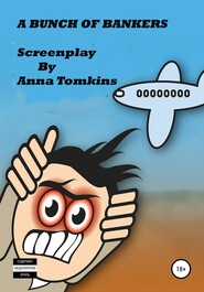 A bunch of bankers. Screenplay