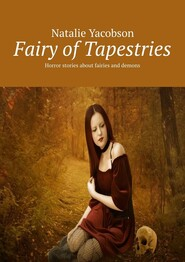Fairy ofTapestries. Horror stories about fairies and demons