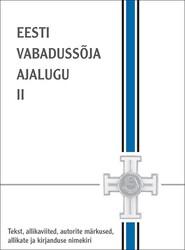 Eesti Vabadussõja ajalugu II osa. Kaitsesõda piiride taga ja lõpuvõitlused