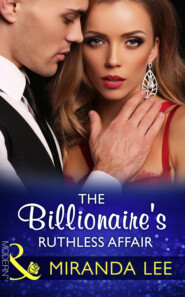 The Billionaire\'s Ruthless Affair