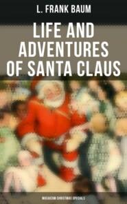 Life and Adventures of Santa Claus (Musaicum Christmas Specials)