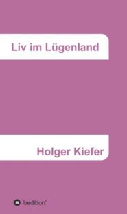 Liv im Lügenland