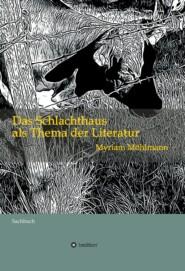 Das Schlachthaus als Thema der Literatur