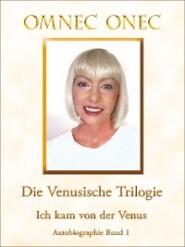 Die Venusische Trilogie \/ Ich kam von der Venus