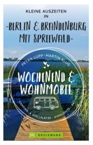 Wochenend und Wohnmobil - Kleine Auszeiten Berlin & Brandenburg mit Spreewald
