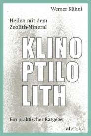 Heilen mit dem Zeolith-Mineral Klinoptilolith - eBook