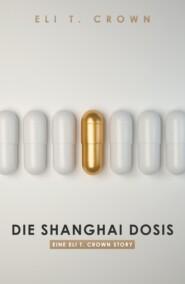 Die Shanghai Dosis