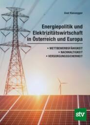Energiepolitik und Elektrizitätswirtschaft in Österreich und Europa