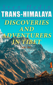 Trans-Himalaya – Discoveries and Adventurers in Tibet (Vol. 1&2)