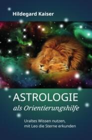 Astrologie als Orientierungshilfe