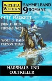 Marshals und Coltkiller: Wichita Western Sammelband 9 Romane