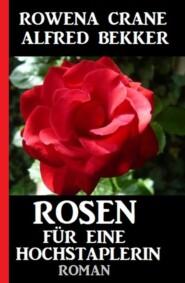 Rosen für eine Hochstaplerin