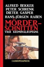 Mörderschnitten: Vier Kriminalromane